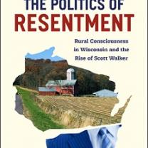 A book cover with white background and word at top The Politics of Resentment and a photo of a small farm, with a barn and a field of crops and a silo with trees in the background