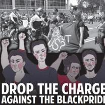 Black and white photo of police harassing black people in the street and a drawing of four black people holding their fists in the air and the words Drop the Charges Against the BlackPride4
