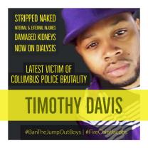 Black man's face with a goatee and purple baseball cap looking sad and words Timothy Davis, stripped naked latest victim of Columbus police brutality